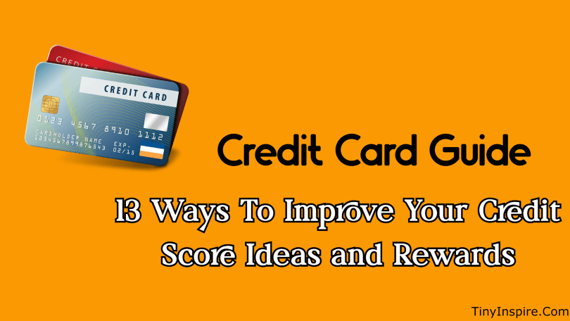 Credit Card Guide 13 Ways To Improve Your Credit Score Ideas and Rewards