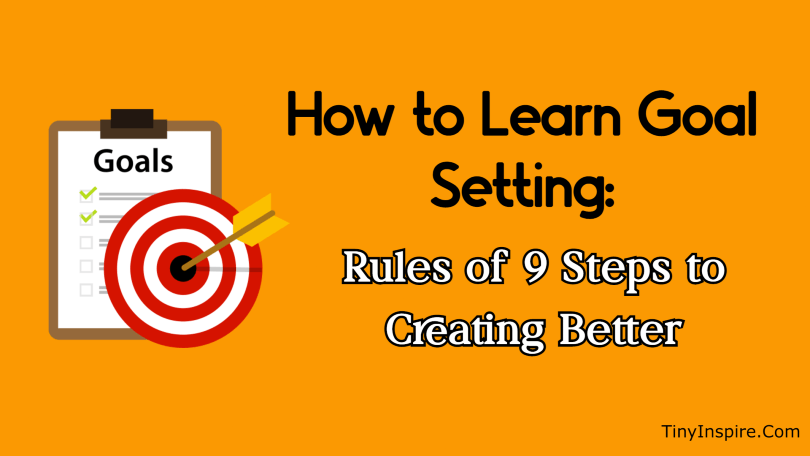 How to Learn Goal Setting Rules of 9 Steps to Creating Better