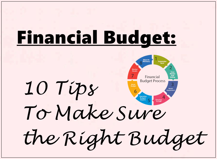 Financial Budget 10 Tips To Make Sure the Right Budget