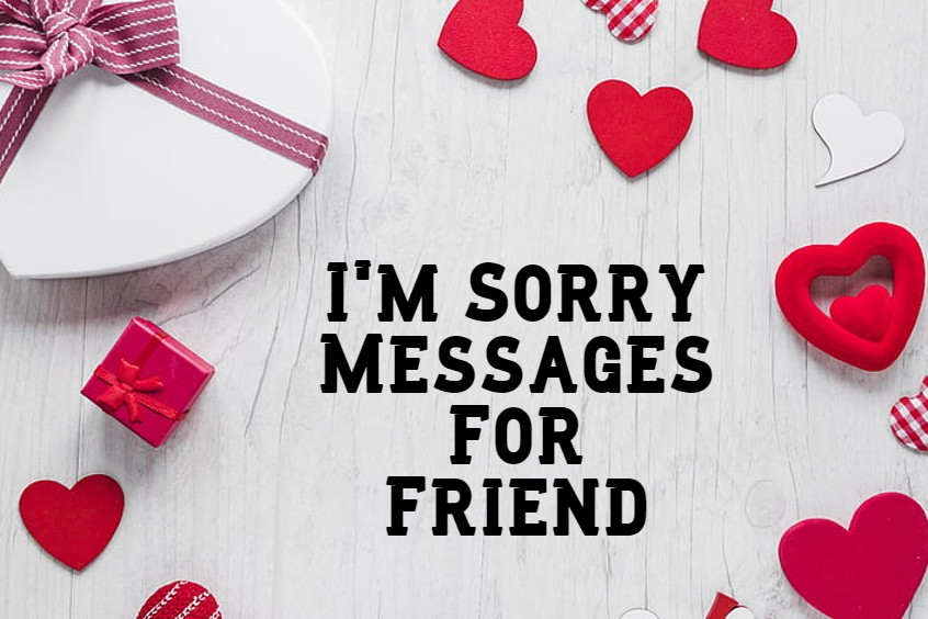 Im Sorry Messages For Friends How to Say
