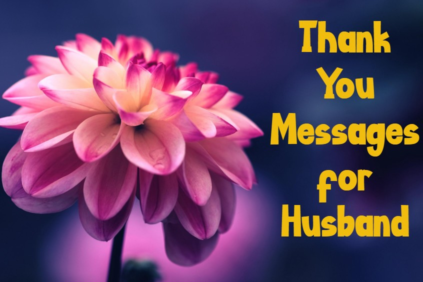 Thank You Messages For Husband Notes Quotes About Appreciation